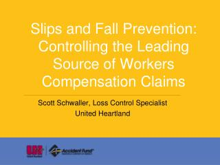 Slips and Fall Prevention: Controlling the Leading Source of Workers Compensation Claims