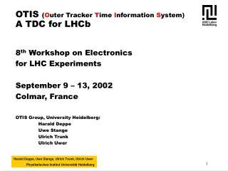 OTIS  ( O uter Tracker  T ime  I nformation  S ystem) A TDC for LHCb