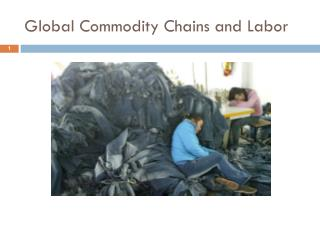 Global Commodity Chains and Labor