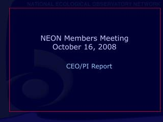 NEON Members Meeting October 16, 2008