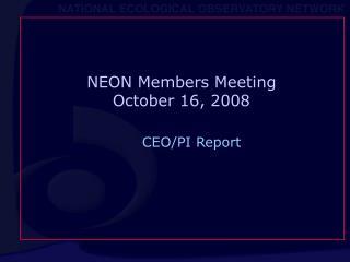 NEON Members Meeting October 16, 2008