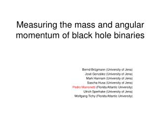 Measuring the mass and angular momentum of black hole binaries
