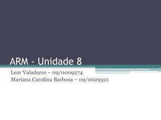 ARM - Unidade  8