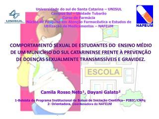 U niversidade do sul de Santa Catarina – UNISUL Campus Sul – Unidade Tubarão Curso de Farmácia