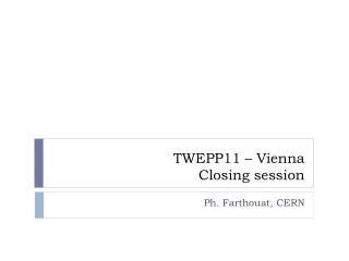 TWEPP11 – Vienna Closing session