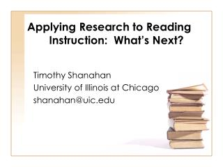 Applying Research to Reading                    Instruction:  What�s Next?
