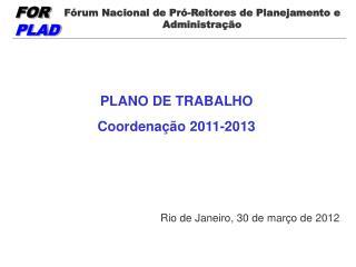 PLANO DE TRABALHO Coordena��o 2011-2013