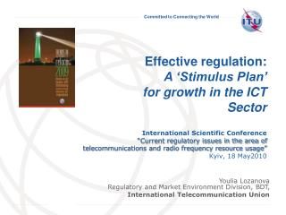 Effective regulation: A 'Stimulus Plan'  for growth in the ICT Sector