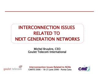 INTERCONNECTION ISSUES RELATED TO  NEXT GENERATION NETWORKS