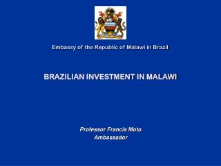 BRAZILIAN INVESTMENT IN MALAWI