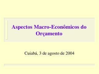 Aspectos Macro-Econômicos do Orçamento