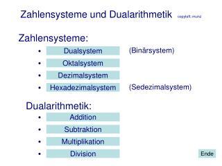 Zahlensysteme und Dualarithmetik   copyleft: munz
