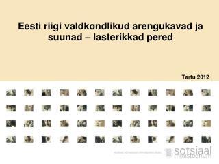 Eesti riigi valdkondlikud arengukavad ja suunad – lasterikkad pered