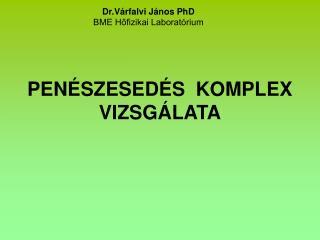 PENÉSZESEDÉS  KOMPLEX VIZSGÁLATA