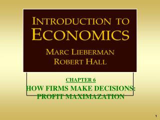 CHAPTER 6 HOW FIRMS MAKE DECISIONS: PROFIT MAXIMAZATION