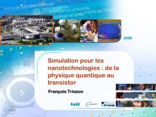 Simulation pour les nanotechnologies : de la physique quantique au transistor