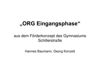 """""""ORG Eingangsphase"""" aus dem Förderkonzept des Gymnasiums Schillerstraße"""