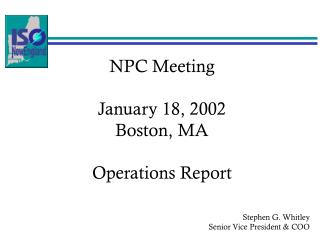 NPC Meeting January 18, 2002 Boston, MA Operations Report