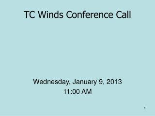 TC Winds Conference Call