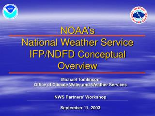 NOAA�s National Weather Service IFP/NDFD  Conceptual Overview