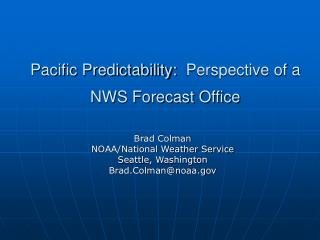 Pacific Predictability: Perspective of a NWS Forecast Office