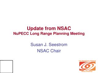 Update from NSAC NuPECC Long Range Planning Meeting
