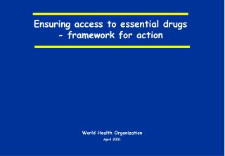 Ensuring access to essential drugs - framework for action