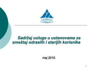 Sadr �aj usluge u ustanovama za sme�taj  odraslih i starijih korisnika maj 2 010.