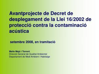 Normativa sobre contaminació acústica a Catalunya Ordre temporal CATALUNYA
