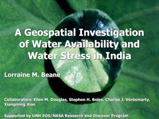 A Geospatial Investigation of Water Availability and Water Stress in India