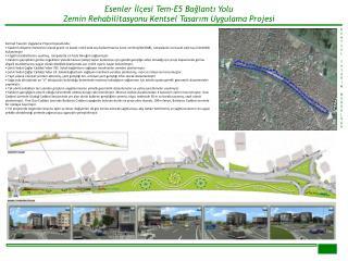 Esenler İlçesi Tem-E5 Bağlantı Yolu  Zemin Rehabilitasyonu Kentsel Tasarım Uygulama Projesi