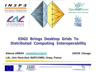 EDGI  Brings  Desktop  Grids   To  Distributed  Computing  Interoperability