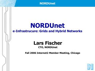NORDUnet e-Infrastrucure: Grids and Hybrid Networks