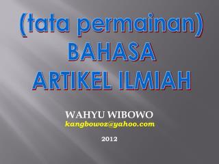 WAHYU WIBOWO kangbowoz@yahoo 2012