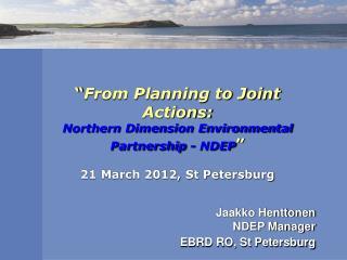 Jaakko Henttonen NDEP Manager EBRD RO, St Petersburg