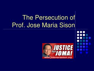 The Persecution of Prof. Jose Maria Sison