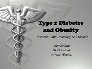 Type 2 Diabetes and  Obesity