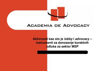 Sta je to  advocacy ? Sta je to  lobby ?