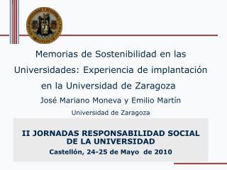 Memorias de Sostenibilidad en las Universidades: Experiencia de implantaci n en la Universidad de Zaragoza    Jos  Maria