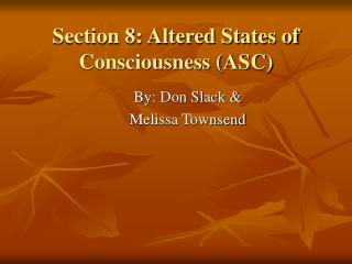 Section 8: Altered States of Consciousness (ASC)