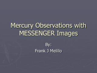 Mercury Observations with MESSENGER Images