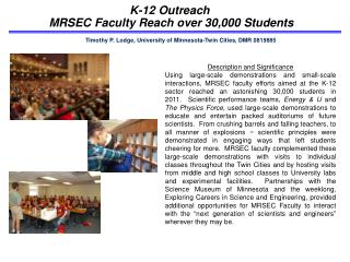 K-12  Outreach MRSEC Faculty  Reach  over 30,000  Students