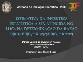 Daniel Corrêa de Guamá  / 8º Período  LAPE – Instituto de Física  CCMN – UFRJ