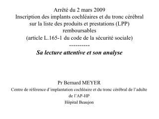 Pr Bernard MEYER Centre de référence d'implantation cochléaire et du tronc cérébral de l'adulte