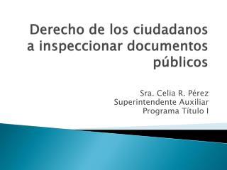 Derecho de los ciudadanos a inspeccionar documentos p�blicos