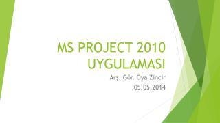 MS PROJECT 2010 UYGULAMASI