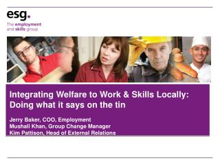 Integrating Welfare to Work & Skills Locally:  Doing what it says on the tin