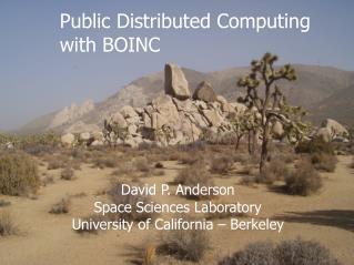 David P. Anderson Space Sciences Laboratory University of California – Berkeley