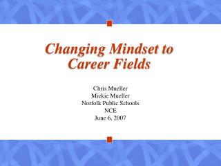 Changing Mindset to  Career Fields