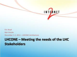 LHCONE – Meeting the needs of the LHC Stakeholders